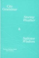 City Grammar : Stormy Weather & Suitcase Wisdom