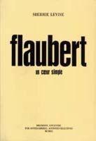Flaubert, un Coeur Simple