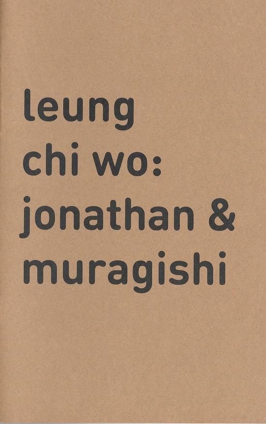 Leung Chi Wo: Jonathan & Muragishi