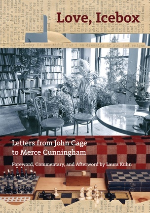 Love, Icebox: Letters from John Cage to Merce Cunningham