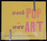 Much Pop More Art : Art of the 60's in Graphic Works, Multiples, and Publications