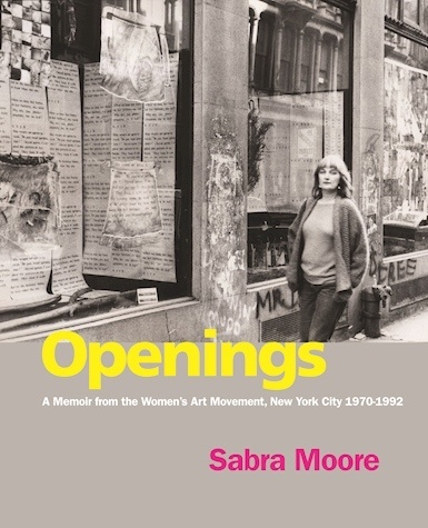 Openings: A Memoir from the Women's Art Movement, New York City 1970-1992