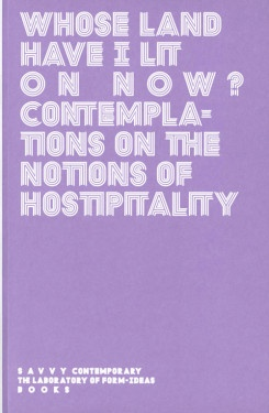 Whose Land Have I Lit On Now? Contemplations On The Notions Of Hospitality