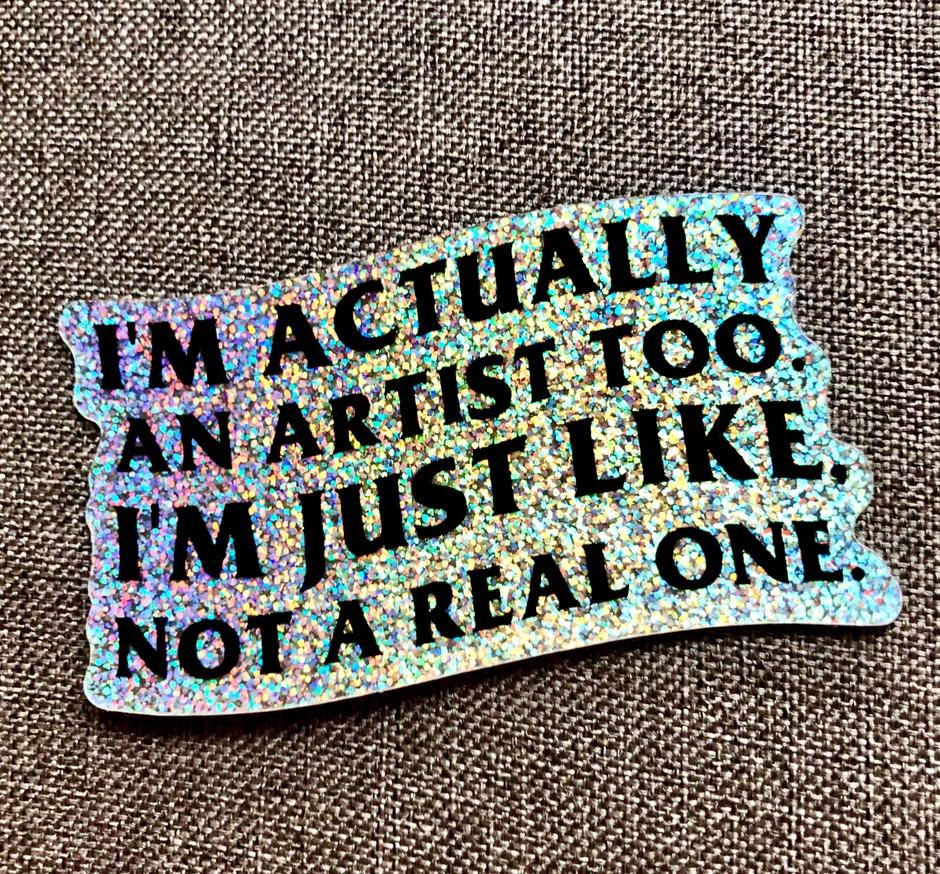 I'm an Artist Glitter Sticker