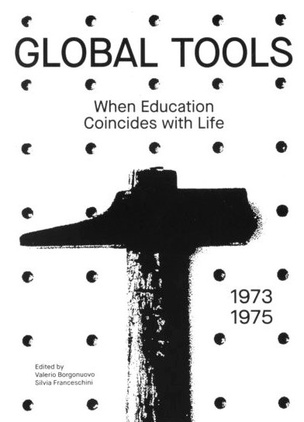 GLOBAL TOOLS 1973–1975: WHEN EDUCATION COINCIDES WITH LIFE