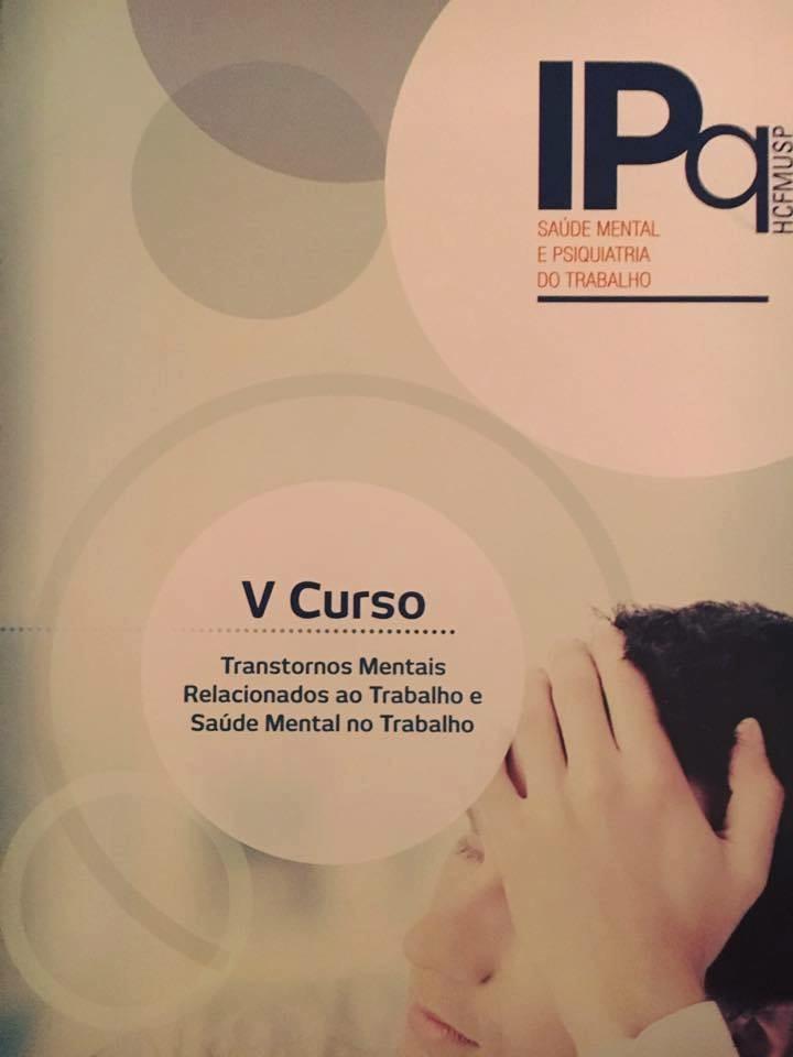 """V Curso """"Transtornos Mentais Relacionados ao Trabalho e Saúde Mental no Trablaho"""