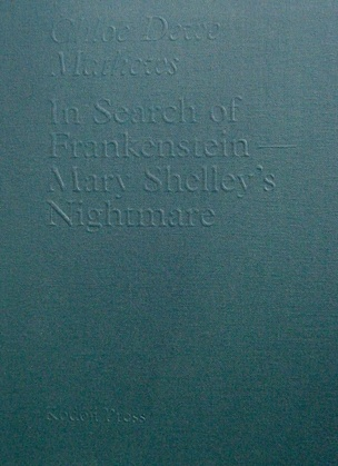 In Search of Frankenstein — Mary Shelley's Nightmare
