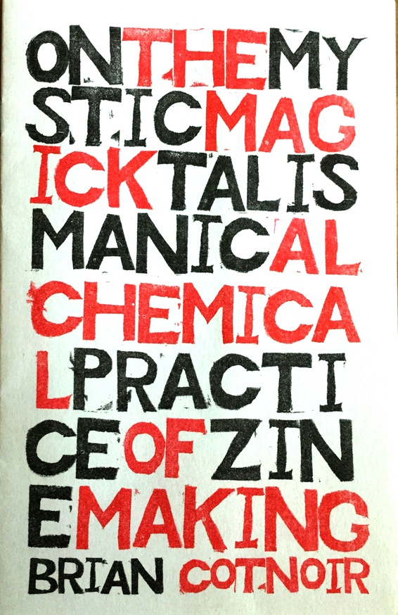 On The Mystic, Magick, Talismanic, Alchemical Practice of Zine Making