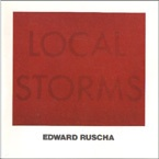 Edward Ruscha : Local Storms