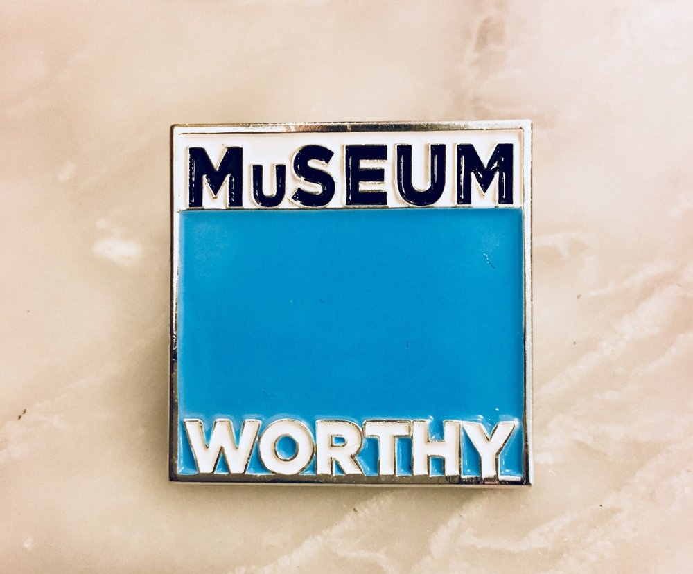 Museum Worthy Pin