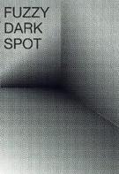 Fuzzy Dark Spot