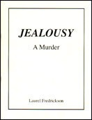 Jealousy : A Murder