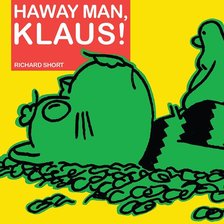 Richard Short - Haway Man, Klaus! - Printed Matter