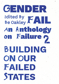 An Anthology on Failure, Vol. 2: Building on Our Failed States