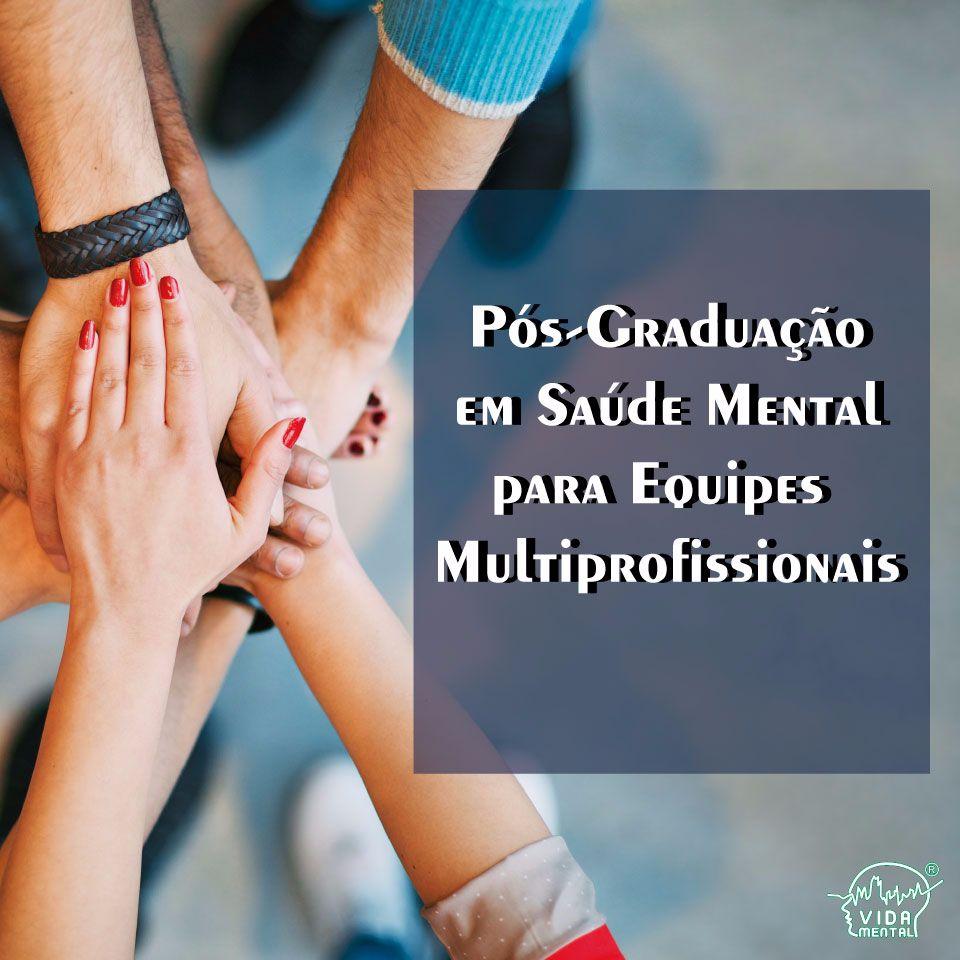 Pós-Graduação em Saúde Mental para Equipes Multiprofissionais - UNIP/Vida Mental