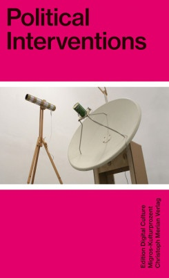 Political Interventions: Christoph Wacher & Mathias Jud Edition Digital Culture 1