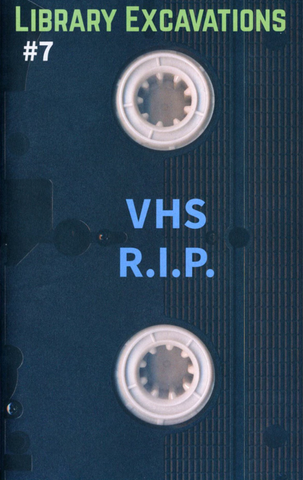 Library Excavations #7 : VHS R.I.P.