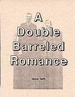A Double Barreled Romance