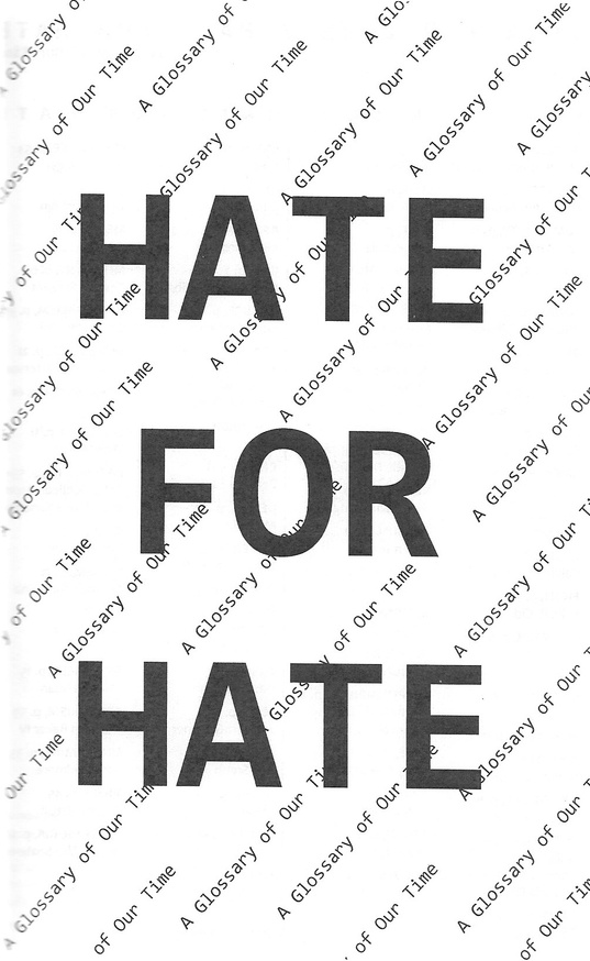 Love for Love / Hate for Hate: A Glossary of Our Time