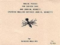 Twelve Pieces for Scotch Tape and John M. Bennett : (Patrick Mullins Revises John M. Bennett)