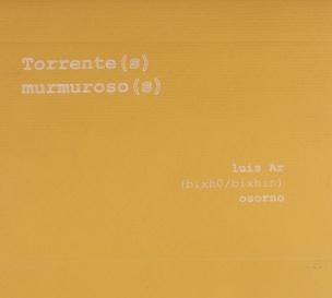 Torrente (s) Murmuroso (s)