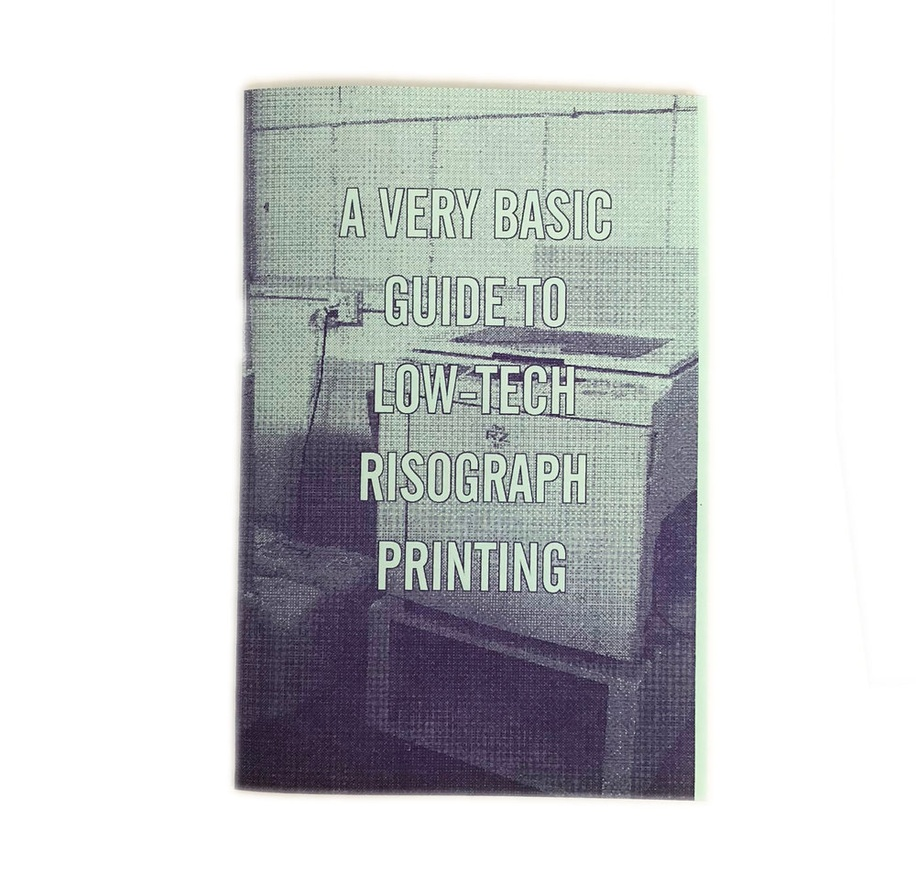 A Very Basic Guide to Low-tech Risograph Printing