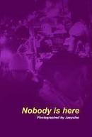 Nobody Is Here