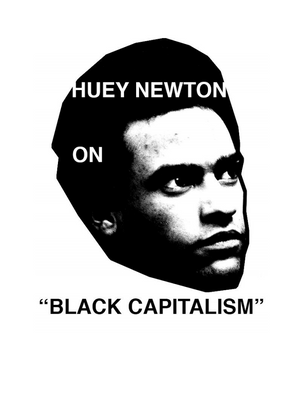 Huey Newton on Black Capitalism