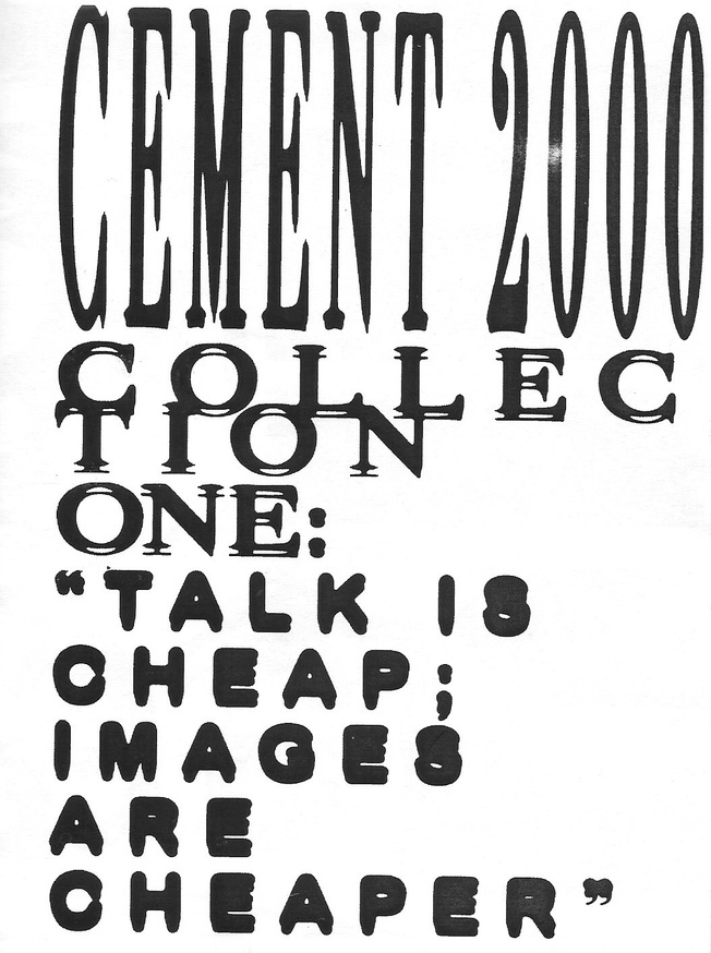 "CEMENT 2000 Collection One: ""Talk is Cheap; Images are Cheaper"" thumbnail 2"