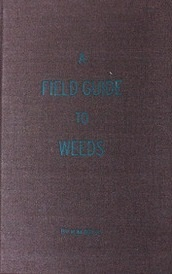 A Field Guide To Weeds