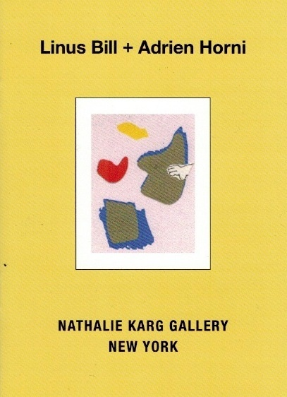 Linus Bill + Adrien Horni : Nathalie Karg Gallery New York