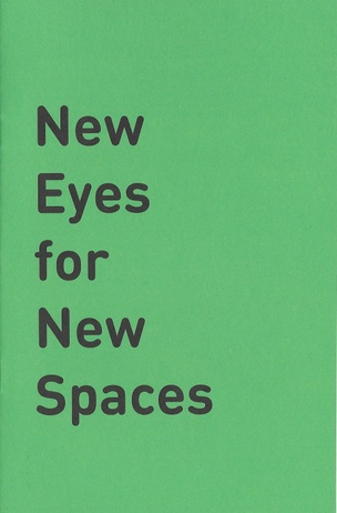 New Eyes for New Spaces