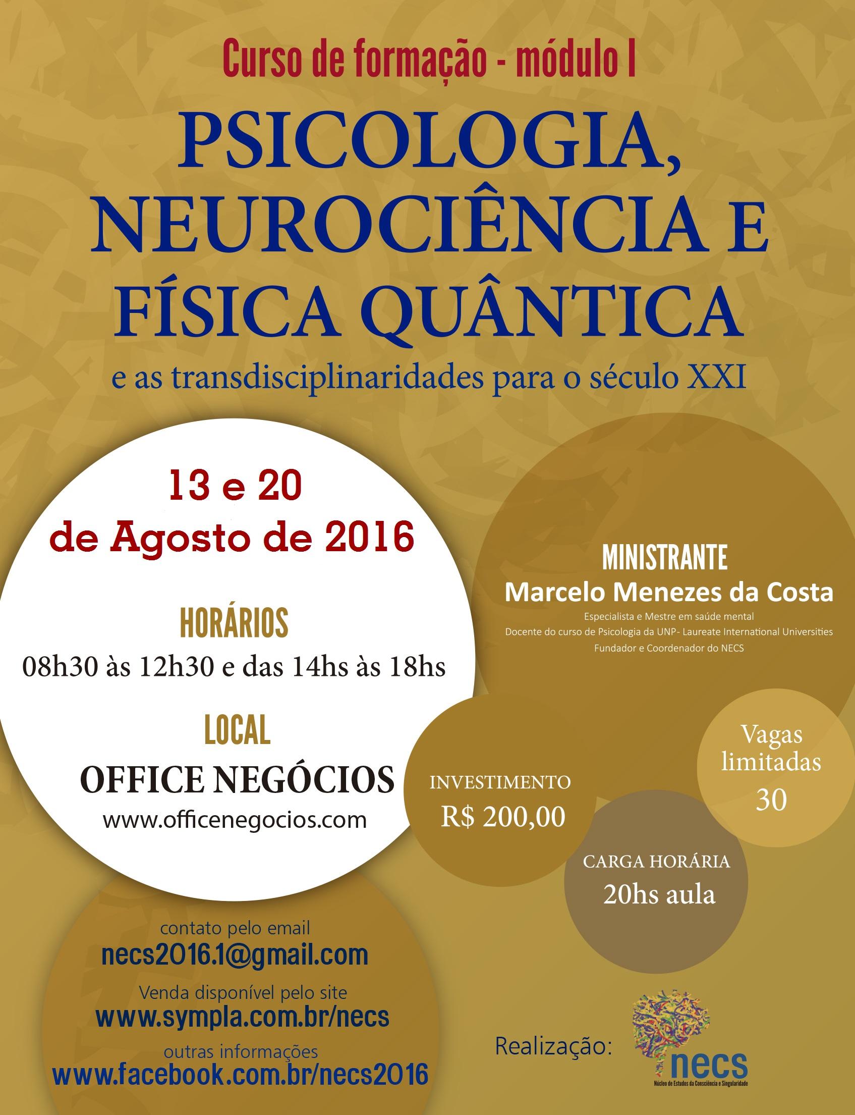 "Curso ""PSICOLOGIA, NEUROCIÊNCIA E FÍSICA QUÂNTICA e as transdisciplinaridade para o século XXI""."