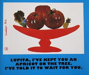 Lupita, I've kept an apricot on the tree for you. I've told it to wait for you.