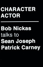 Character Actor: Bob Nickas talks to Sean Joseph Patrick Carney