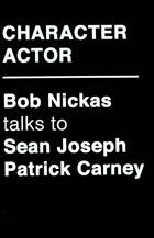 Character Actor: Bob Nickas talks to Sean Joseph Patrick Carney
