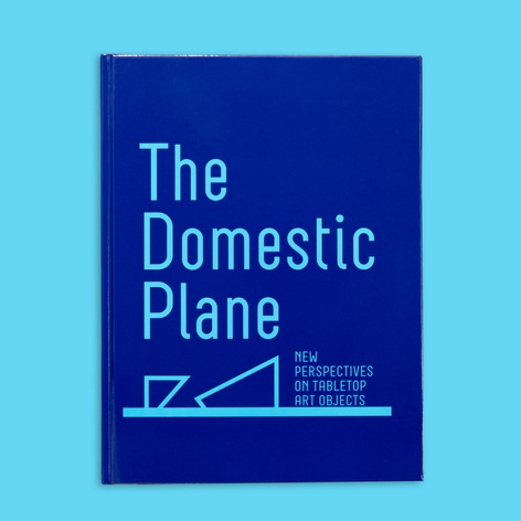 The Domestic Plane: New Perspectives on Tabletop Art Objects — Book Launch