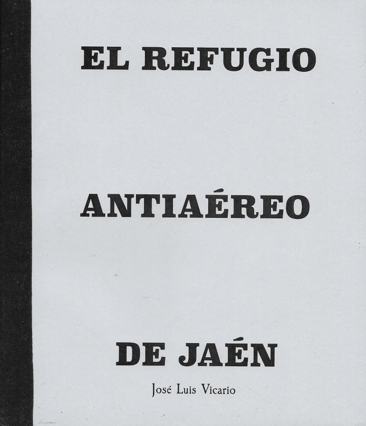The Jaén Air-Raid Shelter - El Refugio Antiaéreo de Jaén