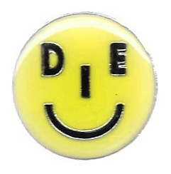 Smile or Die Pin
