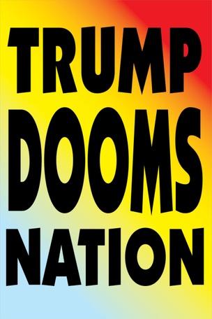 TRUMP DOOMS NATION Protest Sign