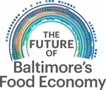 Future of Baltimore's Food Economy