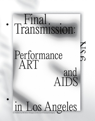 Final Transmission, Performance Art and AIDS in Los Angeles