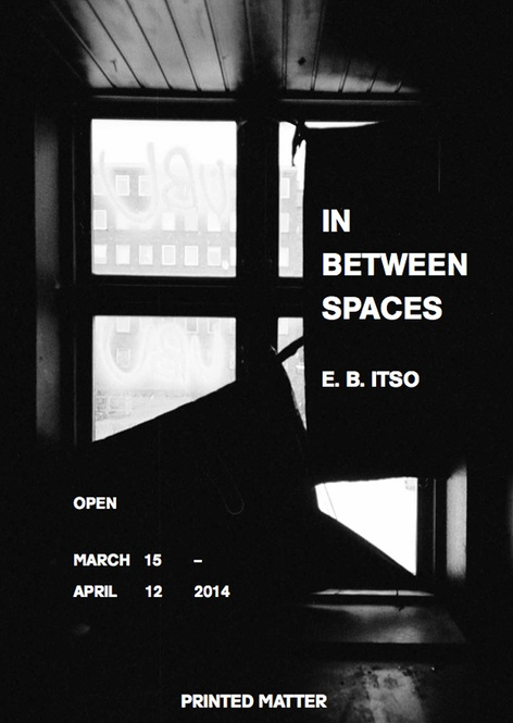 IN BETWEEN SPACES - An exhibition by E.B. Itso