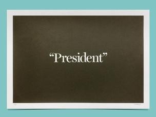 """""""President"""" Poster"""