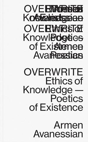 Overwrite: Ethics of Knowledge, Poetics of Existence