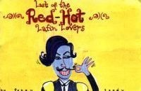 Last of the Red Hot Latin Lovers