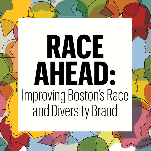 RACE AHEAD: Improving Boston's Race and Diversity Brand