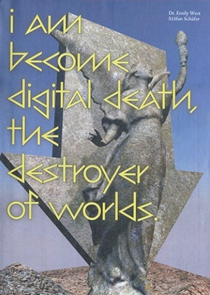 I am become digital death, the destroyers of worlds