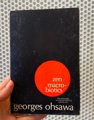 Zen Macrobiotics (Linda Montano Chicken Book)