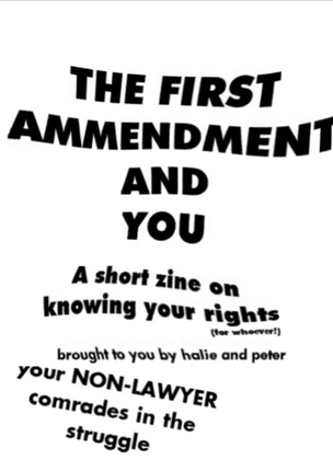 The First Amendment and You: a short zine about knowing your rights